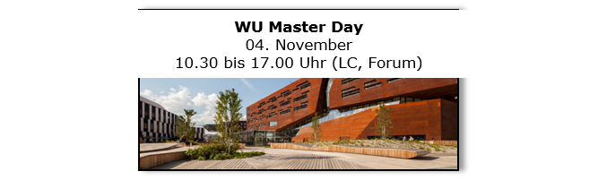 WU Master Day 04. November 10.30 bis 17.00 Uhr (LC, Forum)