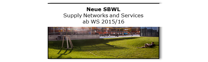 Neue SBWL Supply Networks and Services ab WS 2015/16